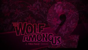 The Wolf Among Us: Season 2