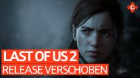 Gameswelt News 03.04.20 - Mit The Last of Us 2, Valorant und mehr