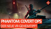 Der neue VR-Geheimtipp? - Wir zocken Phantom: Covert Ops