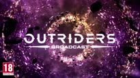 Outriders - Broadcast #5 Coming February 24 Trailer